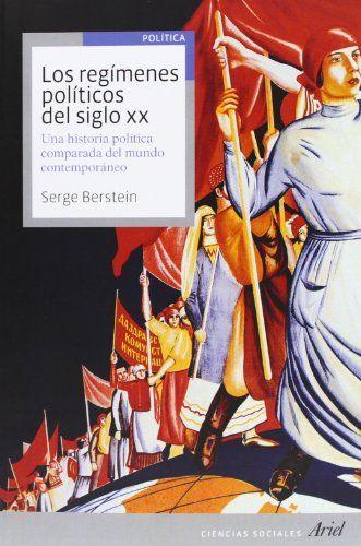 Los Regímenes Políticos Del Siglo Xx. Una Historia Política Comparada Del Mundo Contemporáneo (Ariel Ciencias Sociales) de Serge Berstein http://www.amazon.es/dp/8434409240/ref=cm_sw_r_pi_dp_vtASub0FY0DRY