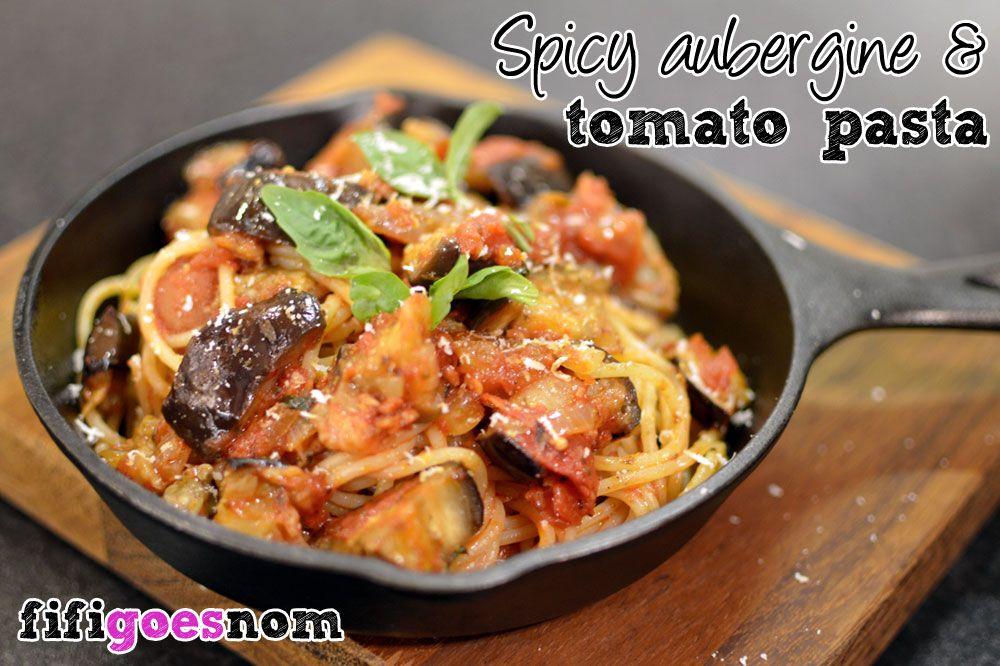 Spicy Aubergine & Tomato Pasta | fifigoesnom.com