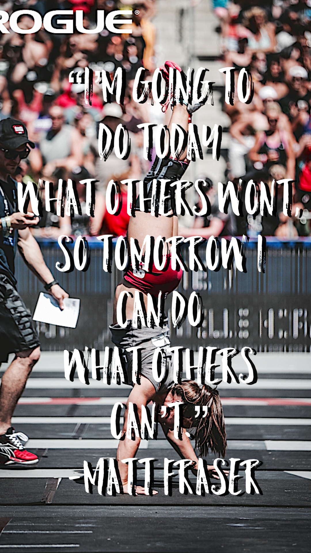 My CrossFit Inspirational Wallpaper Camille Leblanc Bazinet During The 2018 Games And Matt Frasers Quote