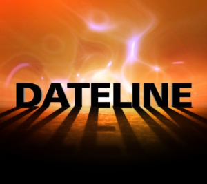 """Dateline NBC,started in 1992 with Jane Pauley and Stone Phillips,Its a newsmagazine reporting on mysteries and social justice.Also Chris Hansen has """"To Catch a Predator. A great show ,I love it"""