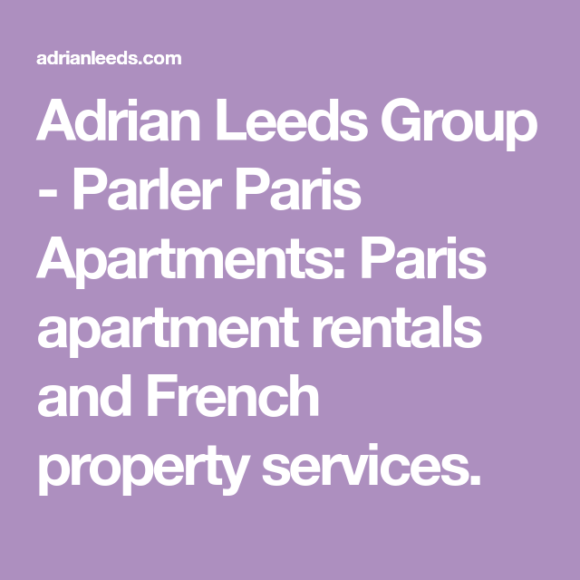 Adrian Leeds Group Parler Paris Apartments Apartment Rentals And French Property Services