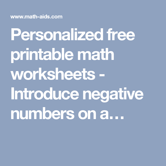 Personalized free printable math worksheets - Introduce negative ...