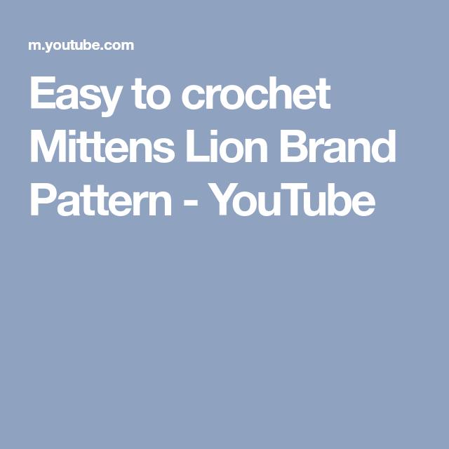 Easy To Crochet Mittens Lion Brand Pattern Youtube Crochet