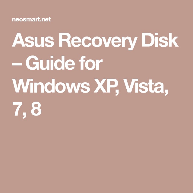 Asus Recovery Disk Guide For Windows Xp Vista 7 8 Windows