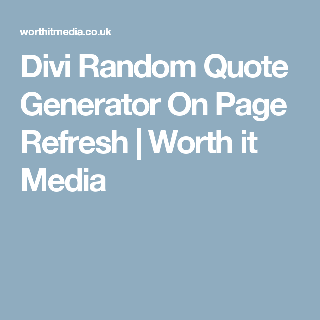 Divi Random Quote Generator On Page Refresh Worth It Media Gorgeous Random Quote Generator