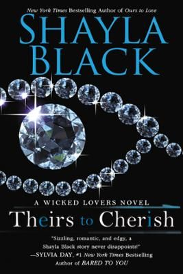 Theirs to Cherish by Shayla Black, Click to Start Reading eBook, The perfect place for a woman on the run to disappear…Accused of a horrific murder she didn't commit,