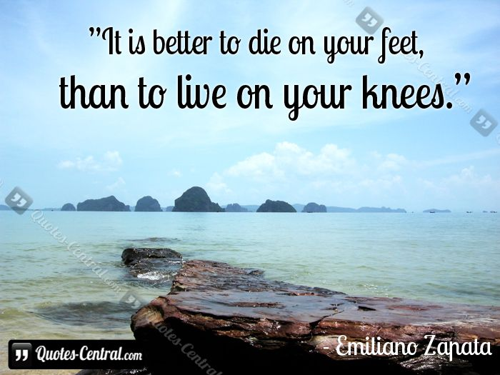 It Is Better To Die Knees Quote
