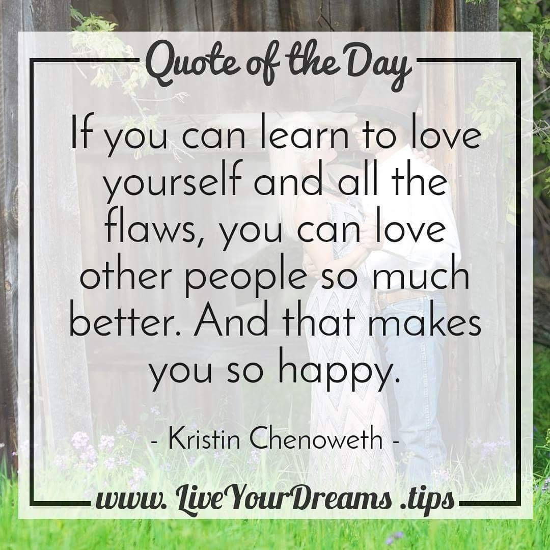 Learn To Love Yourself D Quoteoftheday Love Yourself