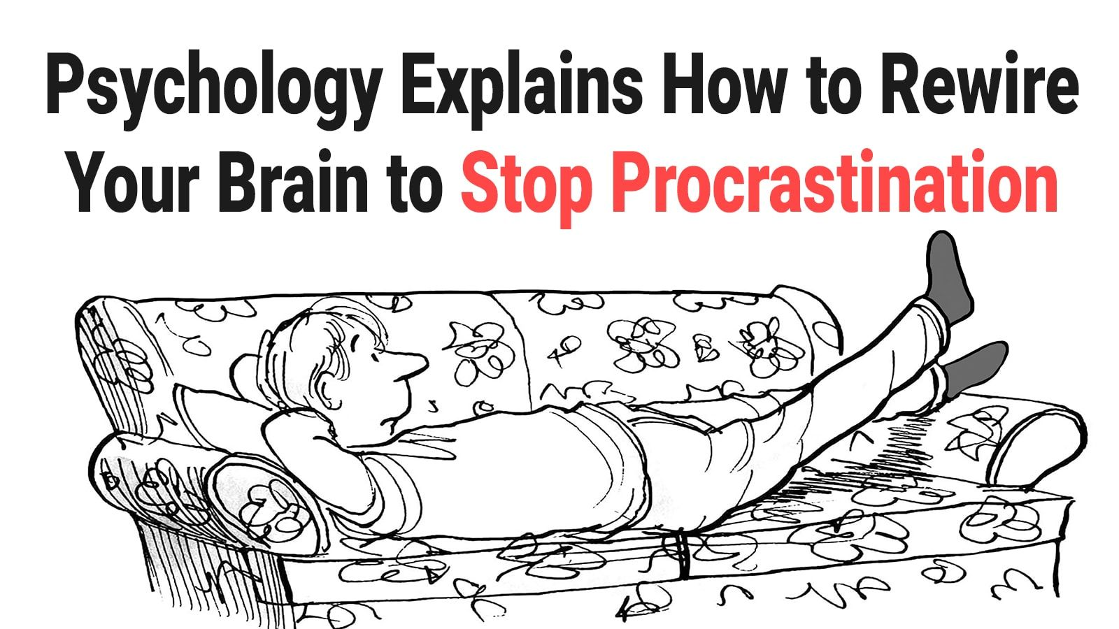 Psychology Explains How To Rewire Your Brain To Stop