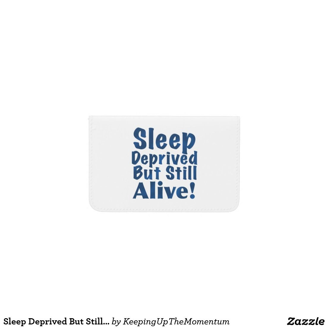 Sleep Deprived But Still Alive in Dark Blue Business Card Holder ...