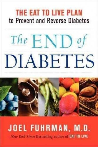 THE END OF DIABETES [9780062219978] - JOEL FUHRMAN (HARDCOVER) NEW #ad