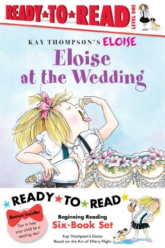 Eloise Ready To Read Value Pack Eloise S Summer Vacation Eloise At The Wedding Eloise And The Very Secret Room Eloise Visits The Hilary Knight Eloise Books