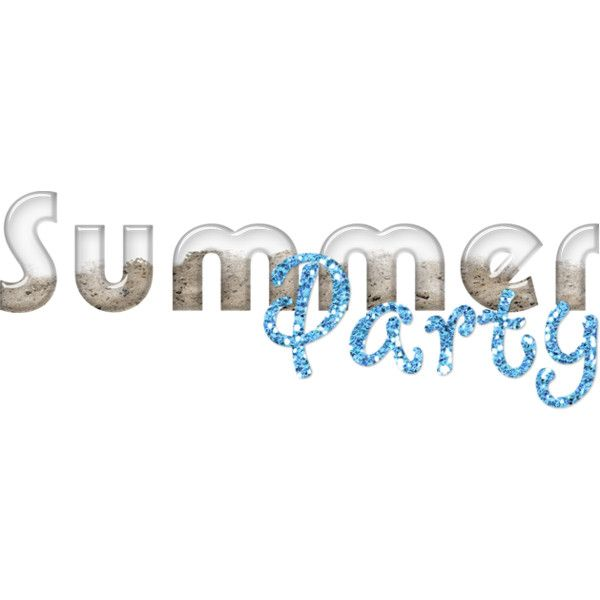 Sb_summer Party Freebie_word Art.png ❤ Liked On Polyvore Featuring Text,  Words, Summer