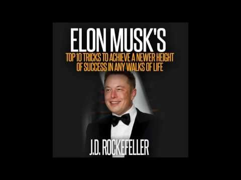 Elon Musk's Top 10 Tricks to Achieve a Newer Height of Success in Any Wa...