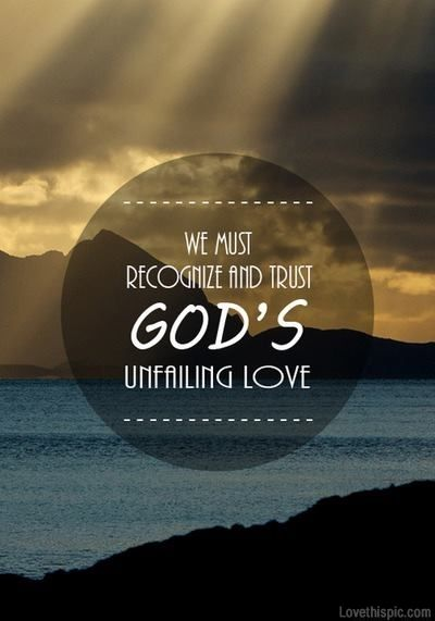 God's Unfailing Love Love Quotes Sky Light Ocean God Faith Pray God Amazing God's Love Quotes