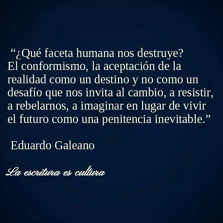Eduardo Galeano Frases De Palabras Escribir Citas Citas Célebres Literarias