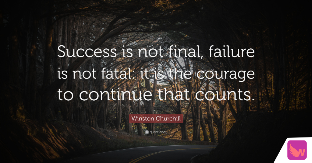 Success Is Not Final Failure Is Not Fatal It Is The Courage To Continue That Counts Winst Churchill Quotes Winston Churchill Quotes Inspirational Quotes