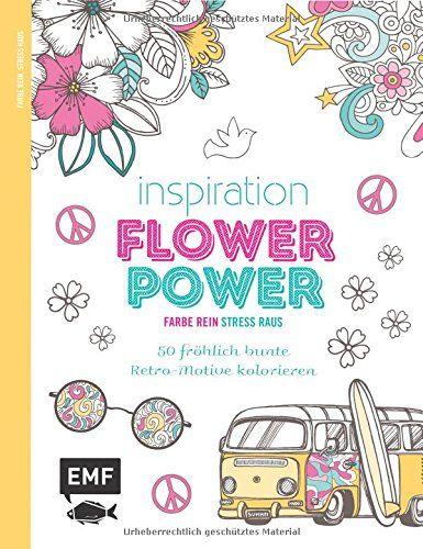 Inspiration Flower Power Ausmalbuch für Erwachsene Farbe rein ...