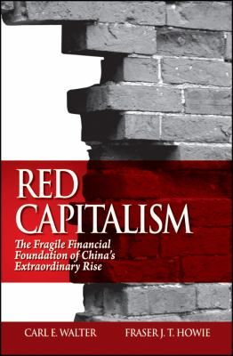 Red Capitalism The Fragile Financial Foundation Of China S