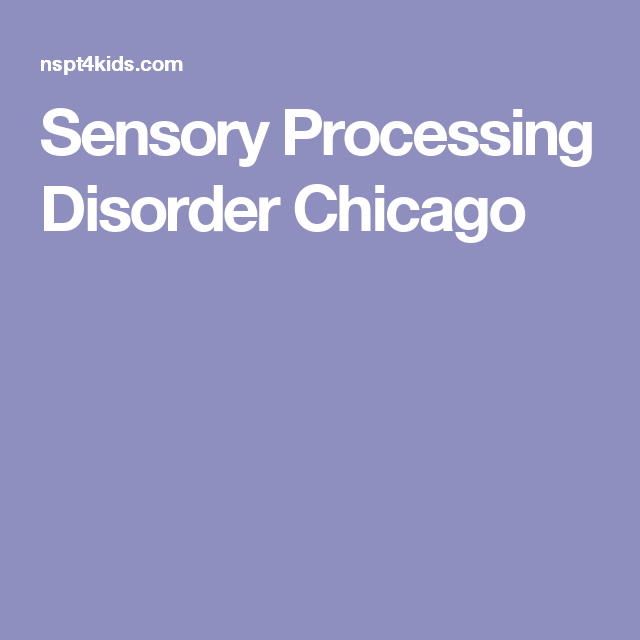 Sensory Processing Disorder Chicago