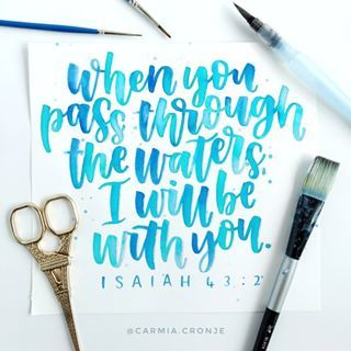 When you pass through the waters, I will be with you - Isaiah 43:2 • • • • •  #brushlettering #watercolorlettering #watercolourlettering #moderncalligraphy #watercolorcalligraphy #brushcalligraphy #christiancreative #biblelettering  #ihavethisthingwithcolor #lovepluscolor #livecolorfully #abmhappylife #colorgram #colorhunters #iamcreative #dscolor