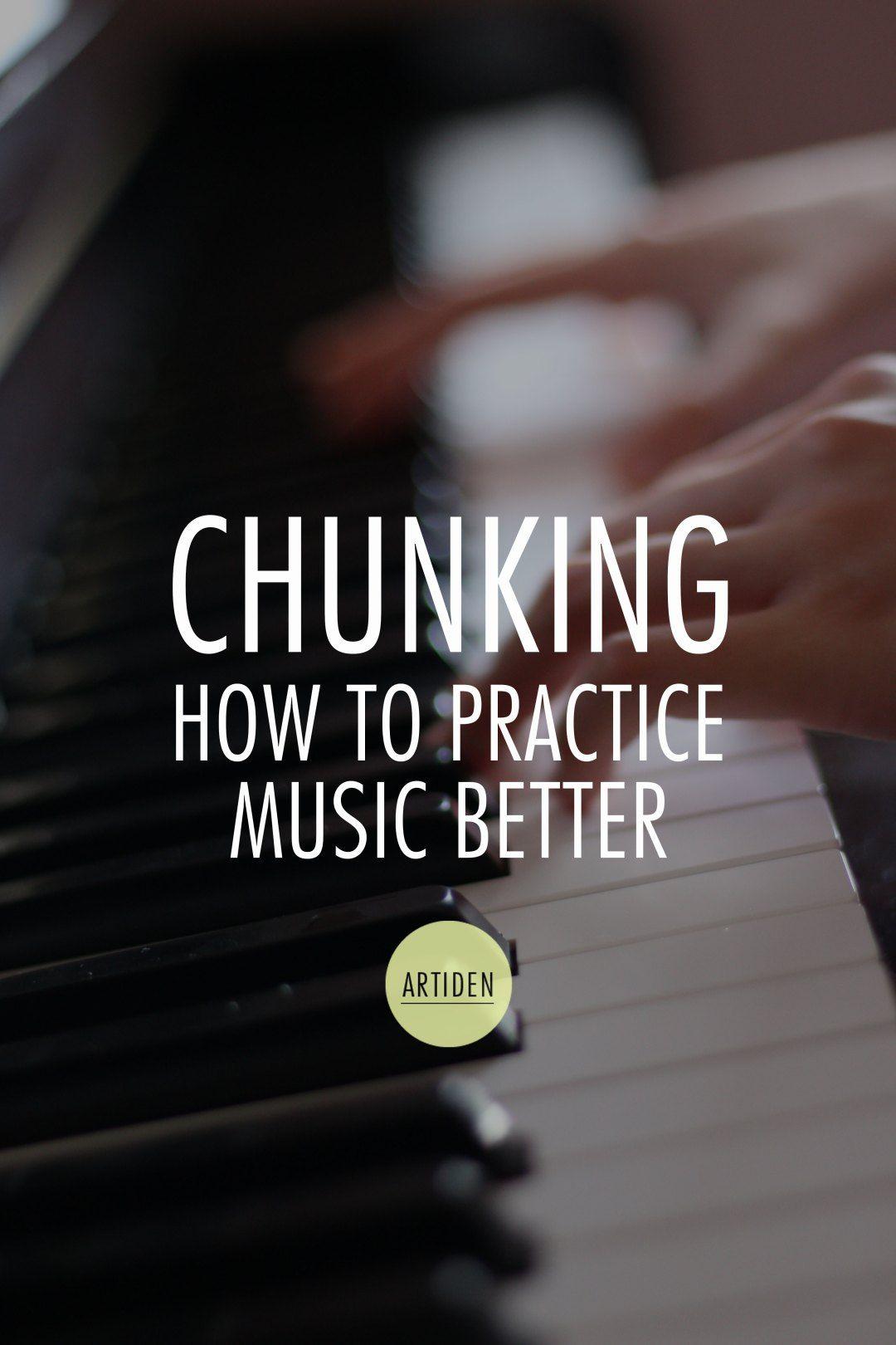 Chunking Technique for Better Music Practice - Artiden