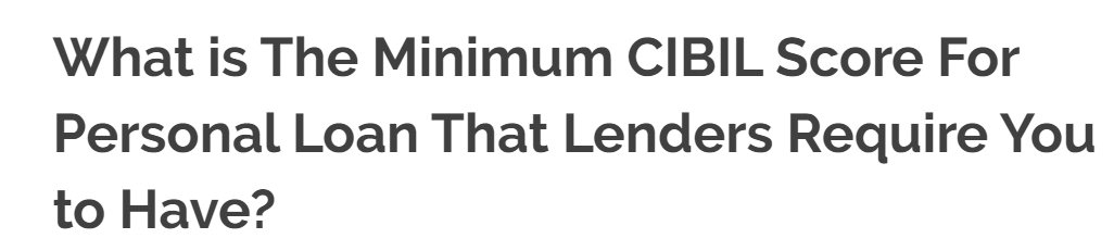 What Is The Minimum Cibil Score For Personal Loan That Lenders Require You To Have In 2020 Personal Loans Credit Score Range Unsecured Loans