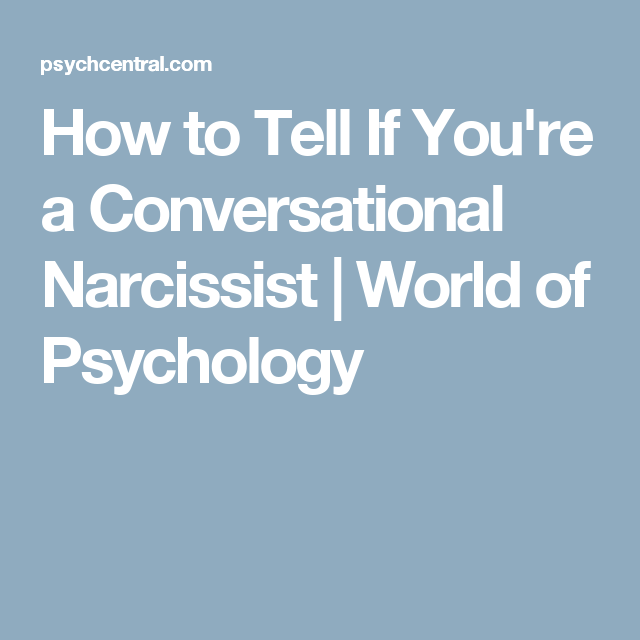 A conversational narcissist