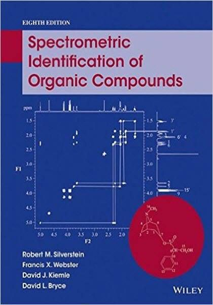 Spectrometric identification of organic compounds 8th edition spectrometric identification of organic compounds 8th edition ebook pdf free download edited by robert m fandeluxe Image collections