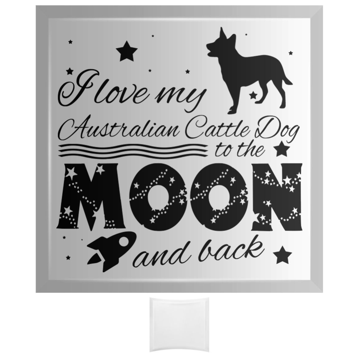 Love My Australian Cattle Dog To The Moon And Back Curved Glass