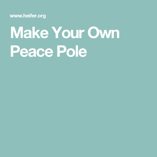 Make Your Own Peace Pole