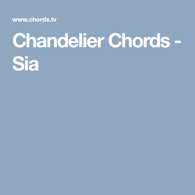 Chandelier Chords - Sia | Guitar songs | Pinterest | Chandeliers ...