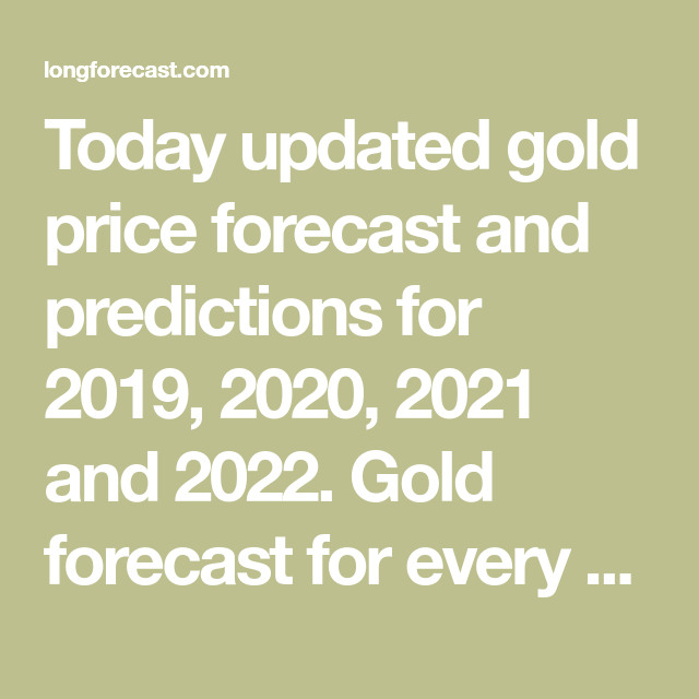 Today updated gold price forecast and predictions for 2019