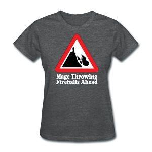 Mage Fireballs Ahead Sign - Women's T-Shirt