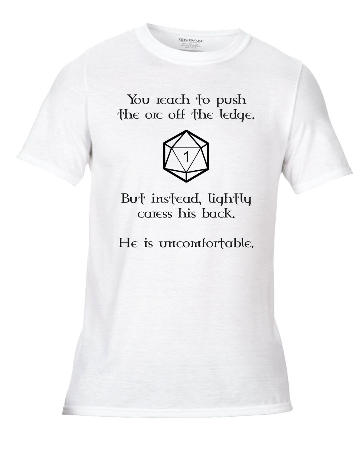 b65aa67f0a2 Uncomfortable Orc D20 DnD Dungeons And Dragons Roleplay RPG Tabletop  Printed Fun Novelty Joke Unisex T-Shirt (8.99 GBP) by SpaceRags