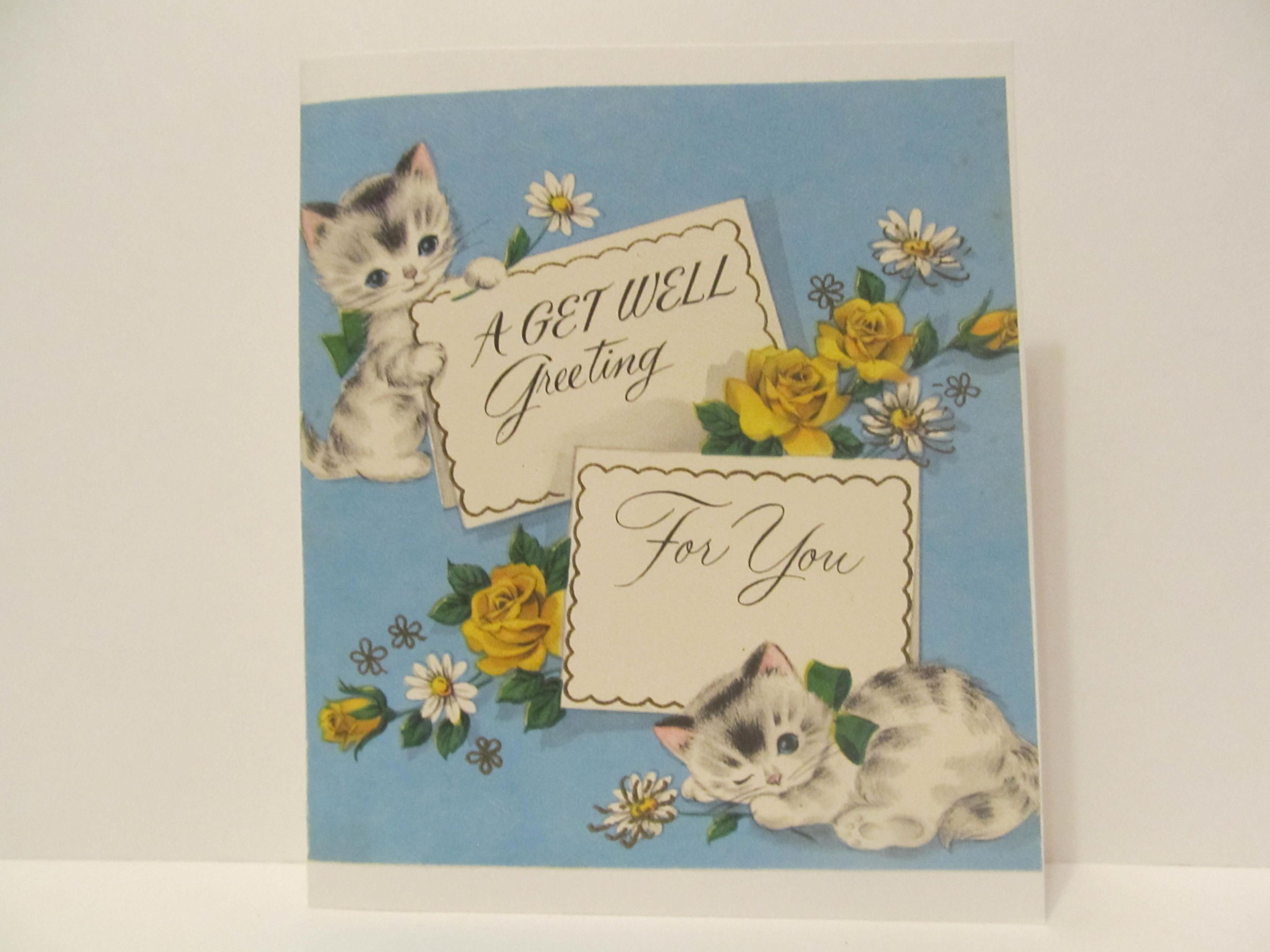 A Get Well Greeting For You Kitty Cat Kittens Cat Card Get Well