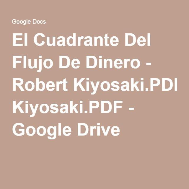 El Cuadrante Del Flujo De Dinero - Robert Kiyosaki.PDF - Google Drive