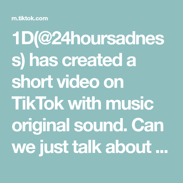 1d 24hoursadness Has Created A Short Video On Tiktok With Music Original Sound Can We Just Talk About How Cute This The Originals Chocolate Bomb Jesus Facts