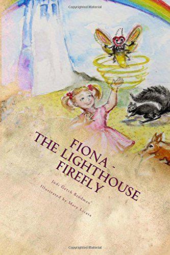 Fiona The Lighthouse Firefly By Judi Getch Brodman Httpwww