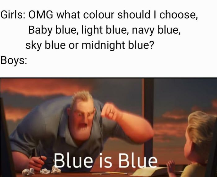The only one i know is blue