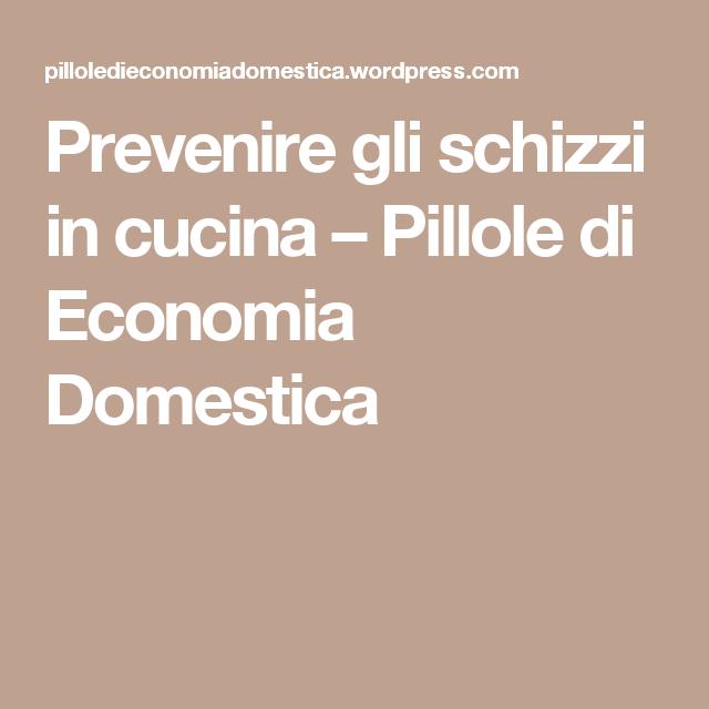 Prevenire gli schizzi in cucina – Pillole di Economia Domestica