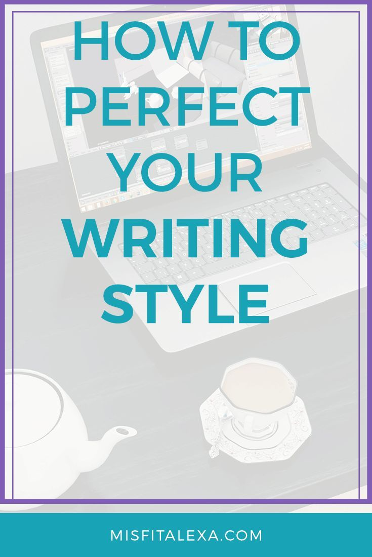How To Perfect Your Style - Misfit Alexa | If you struggle to find your own writing style, know that you're not alone! Finding a distinct style is…