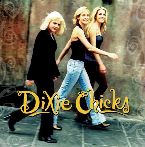 Dixie Chicks and mind you I am NOT a country music fan.