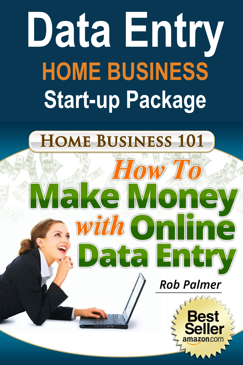 Start Your Own Data Entry And Processing Legitimate Home Based Business Opportunity Today Everything You Need To Get Started 101 Book