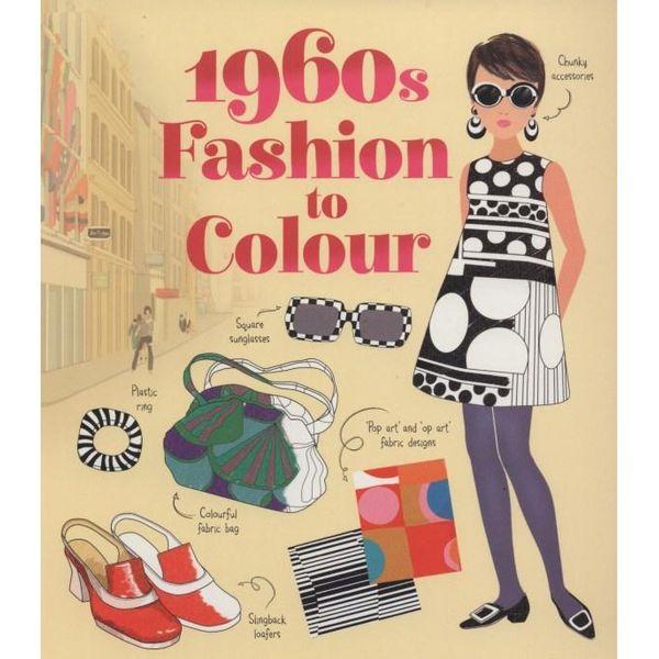 1960s Fashion To Colour Usborne In 2020 1960s Fashion Color Fashion
