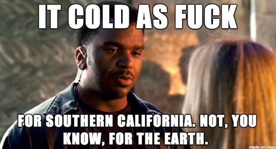 ba635f20badcbbce98ae901879eb3e11 california living my town pinterest cold meme, meme and memes