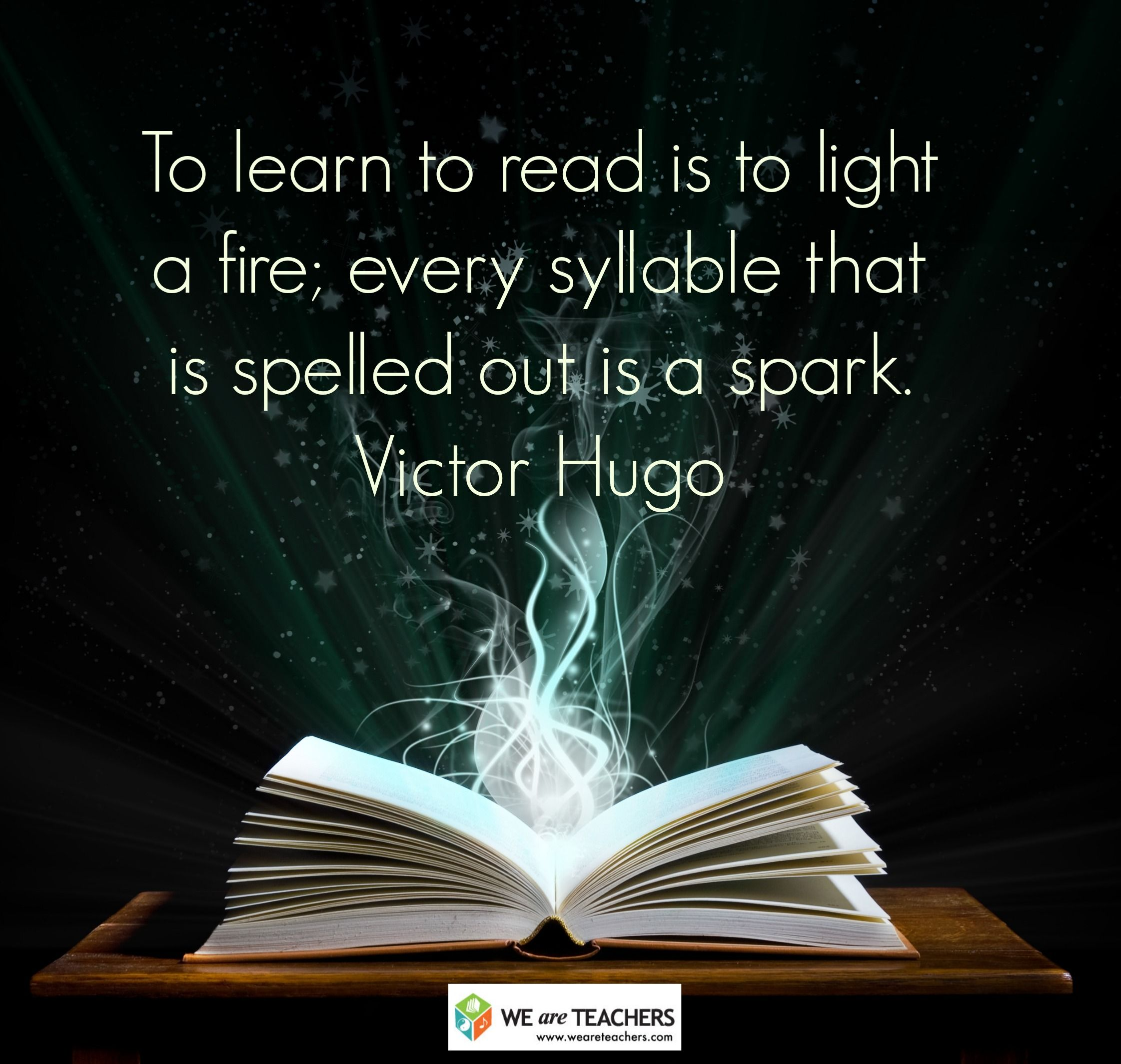 To Learn To Read Is To Light A Fire Teaching Inspiration Teacher Quotes Inspirational Education Quotes