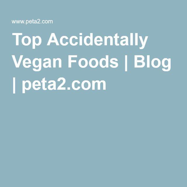 Top Accidentally Vegan Foods | Blog | peta2.com