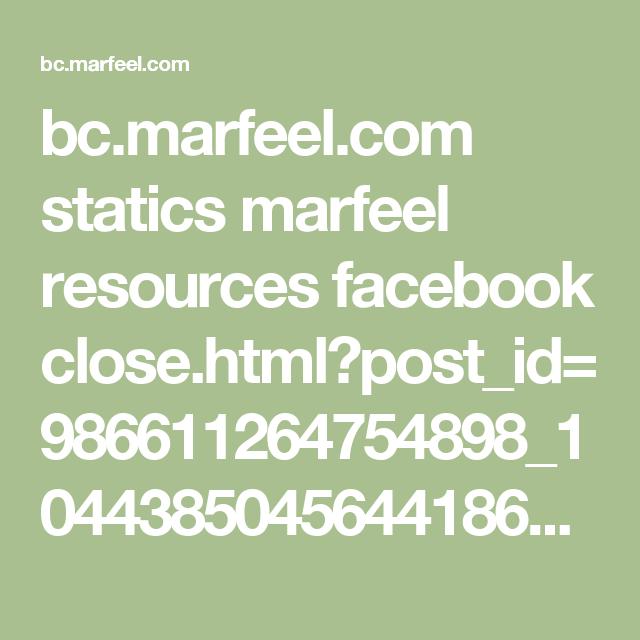 bc.marfeel.com statics marfeel resources facebook close.html?post_id=986611264754898_1044385045644186#_=_