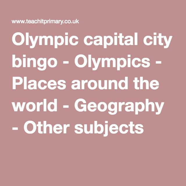 Olympic capital city bingo - Olympics - Places around the world - Geography - Other subjects